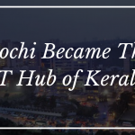 Kochi, IT Hub of Kerala