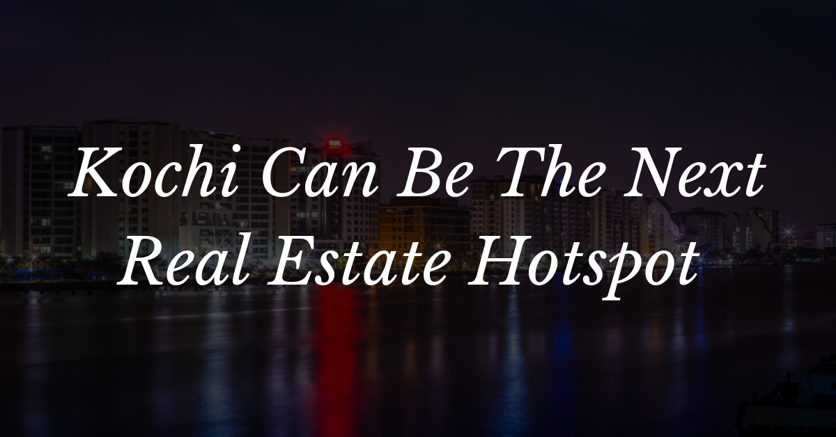 Real Estate Hotspot in Kochi